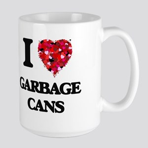 I love Garbage Cans Mugs