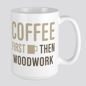 Coffee Then Woodwork Large Mug