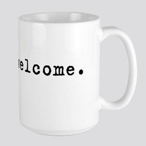 You're Welcome Large Mug