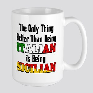 Only Thing Better Than being Italian Large Mug