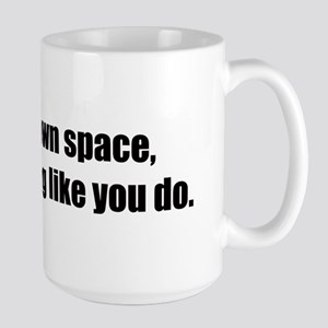 You Don't Own Space Large Mug