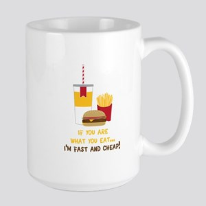 If You Are What You Eat... I'm Fast And Cheap! Mug