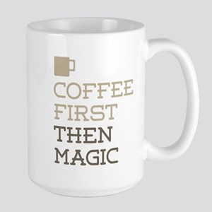 Coffee Then Magic Mugs