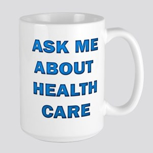 Ask Me about Healthcare in AM Large Mug