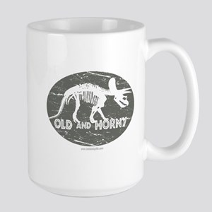 Old and Horny... Large Mug