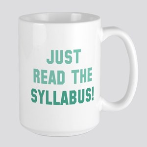 Just Read The Syllabus Large Mug