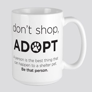 Dont Shop, Adopt Large Mug