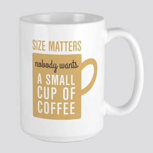 Coffee Size Matters Mugs