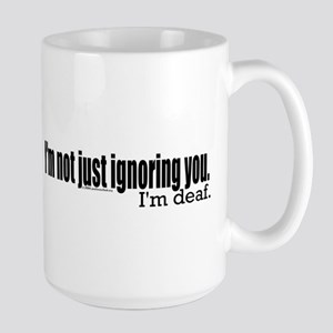 Ignoring you Large Mug