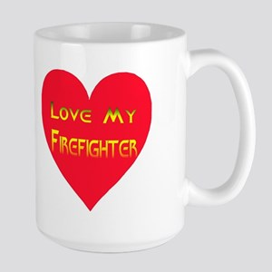 Love My Firefighter Large Mug