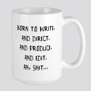 Born to write. And direct... Large Mug