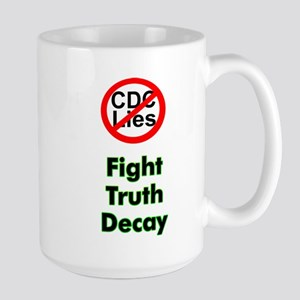 Fight Truth Decay Large Mug