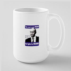 Vladimir Putin. This man is your FRIEND – Pu Mugs
