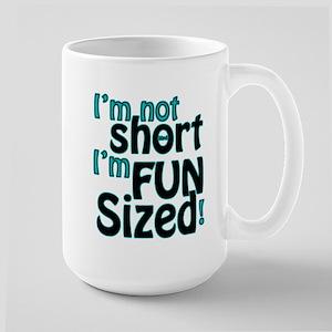 Not Short, Fun Sized Large Mug