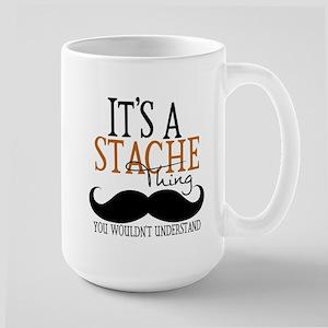It's A Stache Thing Large Mug