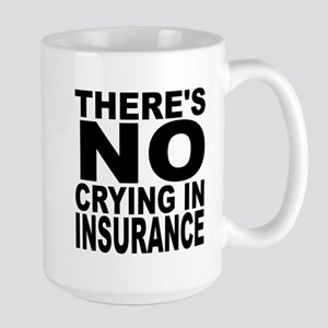 There's No Crying In Insurance Mugs