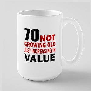 70 Not Growing Old Large Mug