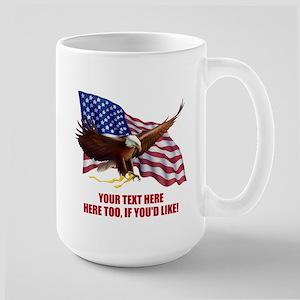 PERSONALIZED AMERICAN FLAG EAGLE SAYING Large Mug