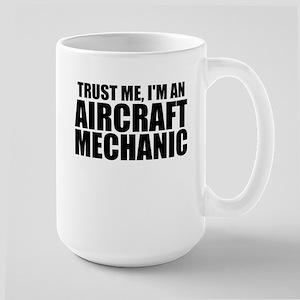 Trust Me, I'm An Aircraft Mechanic Mugs