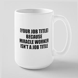 Job Title Miracle Worker Personalize It! Mugs