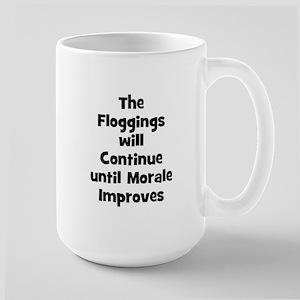The Floggings will Continue u Mugs
