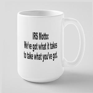 IRS Tax Motto Humor Large Mug