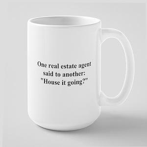 house it going? Large Mug