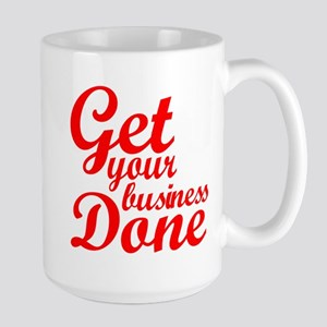 Get Your Business Done Large Mug
