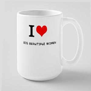 I love Big Beautiful Women Large Mug