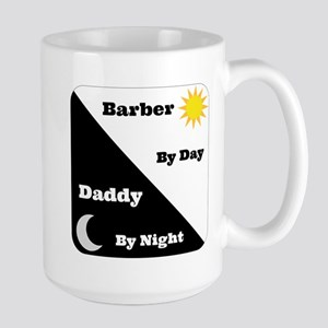 Barber by day Daddy by night Large Mug