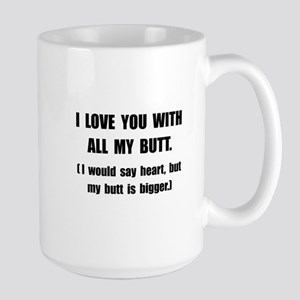 Love You With Butt Large Mug