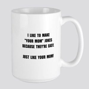 Your Mom Joke Large Mug