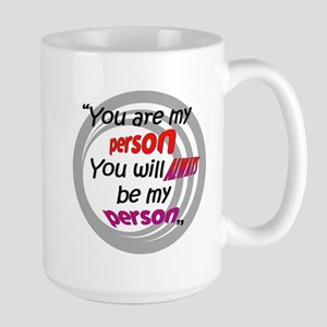 You're my person. Large Mug