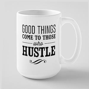 Good Things Come to Those Who Hustle Mugs