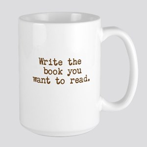 Write the book you want to read. Mugs