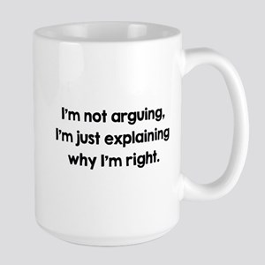I'm Not Arguing Large Mug