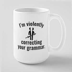 I'm Violently Correcting Your Grammar Large Mug