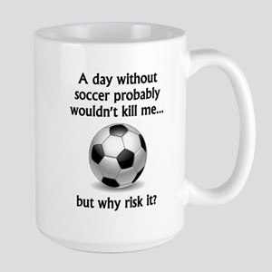 A Day Without Soccer Mugs