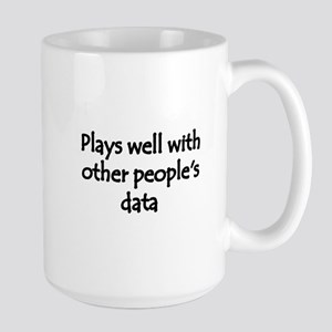 Plays well with other people's data Large Mug