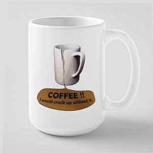 Cracked up on Coffee Large Mug
