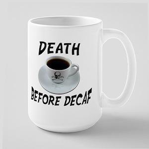Death Before Decaf Large Mug