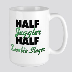 Half Juggler Half Zombie Slayer Mugs