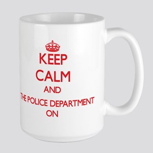 Keep Calm and The Police Department ON Mugs