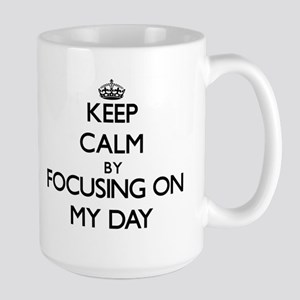 Keep Calm by focusing on My Day Mugs