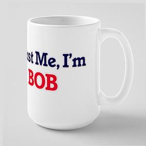 Trust Me, I'm Bob Mugs
