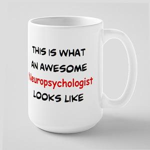 awesome neuropsychologist 15 oz Ceramic Large Mug