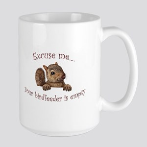 Excuse me...your birdfeeder is empty Mugs