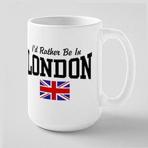 I'd Rather Be In London Large Mug