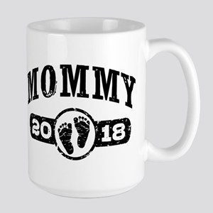 Mommy 2018 15 oz Ceramic Large Mug