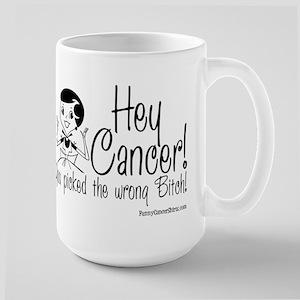 Cancer Picked the Wrong Bitch! Large Mug